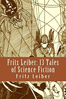 Fritz Leiber: 13 Tales of Science Fiction