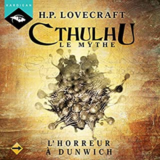 L'Horreur à Dunwich     Cthulhu 1.4              Written by:                                                                                                                                 H. P. Lovecraft                               Narrated by:                                                                                                                                 Nicolas Planchais                      Length: 2 hrs and 14 mins     5 ratings     Overall 4.8