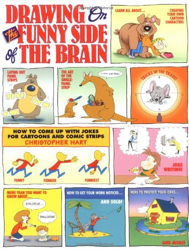 Drawing on the Funny Side of the Brain : How to Come Up With Jokes for Cartoons and Comic Strips