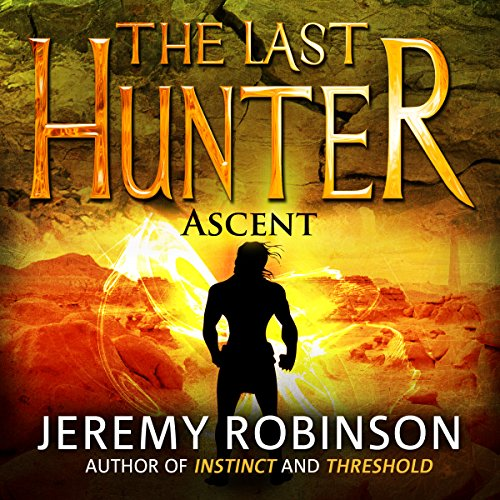 The Last Hunter - Ascent: The Antarktos Saga, Book 3 cover art