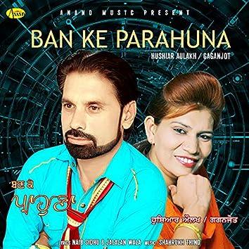 Ban Ke Parahuna (feat. Gaganjot)