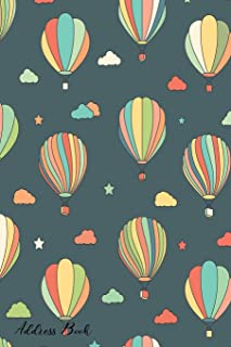 Address Book: For Contacts, Addresses, Phone, Email, Note,Emergency Contacts,Alphabetical Index With Hot Air Balloons Stars Clouds Cover