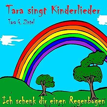 Ich schenk dir einen Regenbogen (Tara singt Kinderlieder)