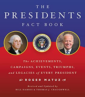 Presidents Fact Book: The Achievements, Campaigns, Events, Triumphs, and Legacies of Every President