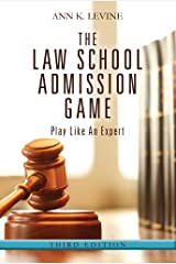 The Law School Admission Game: Play Like An Expert, Third Edition Kindle Edition