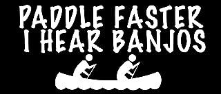 Magnet 3x7 inch Paddle Faster I Hear Banjos Bumper Sticker - Funny Paddling Canoe Kayak Magnetic Magnet Vinyl Sticker