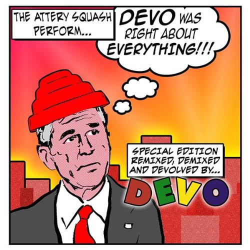 Devo Was Right About Everything (The Attery Squash Original Mix)