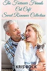 The Furrever Friends Cat Café Sweet Romance Collection Kindle Edition