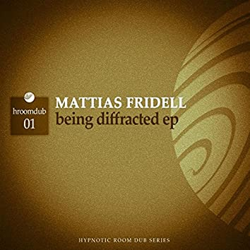 Being Diffracted Ep