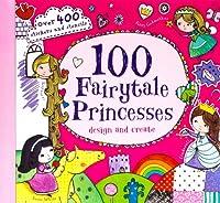 100 Fairy-tale Princesses (Spiral Creativity)