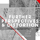 Further Perspectives & Distortion An Encyclopedia Of British...
