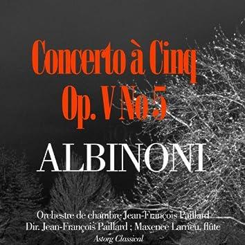 Albinoni : Concerto à cinq, Op. V, No. 5