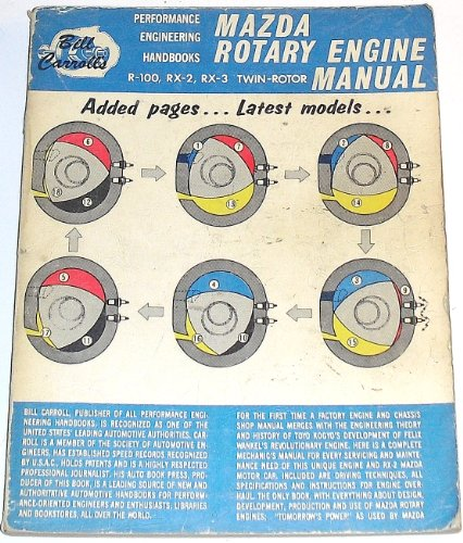 Bill Carrol's Performance Engineering Handbooks: Mazda Rotary Engine Manual, R-100, RX-2, RX-3 Twin Rotor