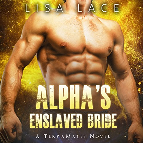 Alpha's Enslaved Bride: A SciFi Alien Mail Order Bride Romance audiobook cover art