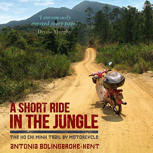 A Short Ride in the Jungle: The Ho Chi Minh Trail by Motorcycle cover art