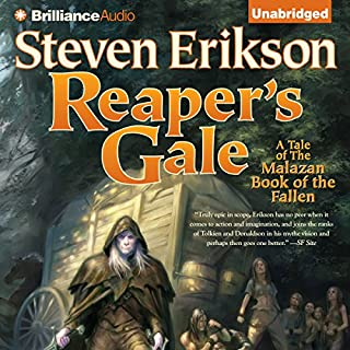 Reaper's Gale     Malazan Book of the Fallen, Book 7              Written by:                                                                                                                                 Steven Erikson                               Narrated by:                                                                                                                                 Michael Page                      Length: 43 hrs and 57 mins     54 ratings     Overall 4.9