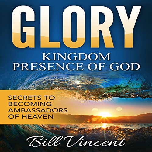 Glory: Kingdom Presence of God audiobook cover art