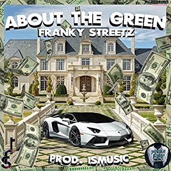 About the Green (feat. Franky Streetz)