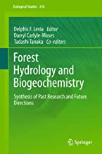 Forest Hydrology and Biogeochemistry: Synthesis of Past Research and Future Directions (Ecological Studies Book 216)