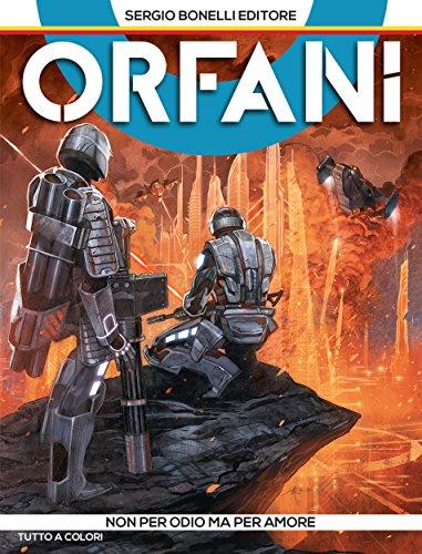 Orfani 2. Non per odio ma per amore: Non per odio ma per amore (Italian Edition)