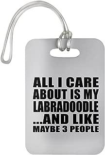 Designsify All I Care About Is My Labradoodle - Luggage Tag Etiqueta para Equipaje, Maleta - Regalo para Cumpleaños, Aniversario, el Día de la Madre, del Padre, de Pascua