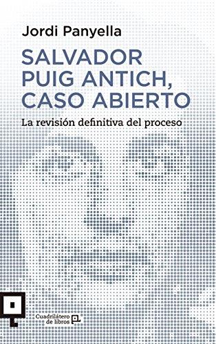 Salvador Puig Antich, Caso abierto (Cuadrilátero de libros - Actualidad)