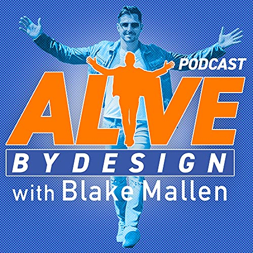 ALIVE by Design Podcast By Blake Mallen cover art