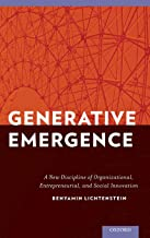 Generative Emergence: A New Discipline of Organizational, Entrepreneurial, and Social Innovation