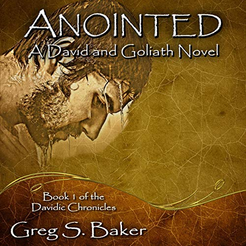 Anointed (A David and Goliath Novel) Audiobook By Greg Baker cover art