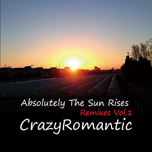 Absolutely The Sun Rises Remixes, Vol. 1