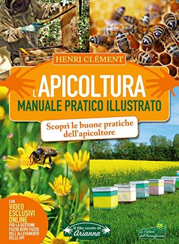 L'apicoltura. Manuale pratico illustrato. Ediz. illustrata. Con video online