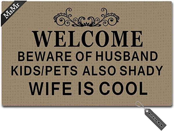 MsMr Entrance Door Mat Funny Doormat Welcome Beware Of Husband Kids Pets Also Shady Wife Is Cool Doormat Non Woven Fabric Top Mat 23 6x15 7 Inch
