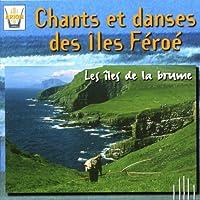Chants & Danses Des Iles Feroe