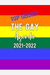 The Top Secret Gay Agenda 2021-2022: A 2-year planner for LGBT folk. Brilliant gift for your gay friends, this diary can help them to plot their queer hijinks Paperback