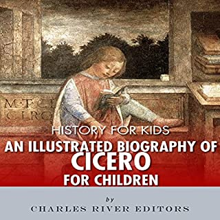 History for Kids: An Illustrated Biography of Cicero for Children                   De :                                                                                                                                 Charles River Editors                               Lu par :                                                                                                                                 Mark Norman                      Durée : 33 min     Pas de notations     Global 0,0