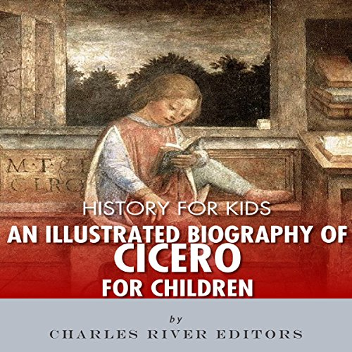 History for Kids: An Illustrated Biography of Cicero for Children Titelbild