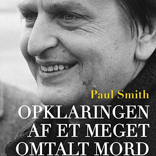 Opklaringen af et meget omtalt mord - dokumentarisk roman om drabet på Olof Palme audiobook cover art