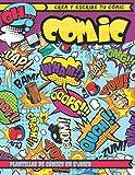 Crea tu propio cómic: 101 originales plantillas de cómics en blanco para adultos, adolescentes y niños