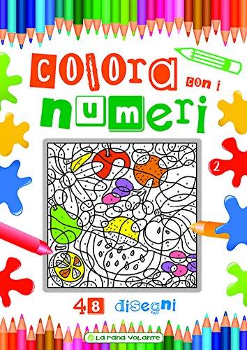 Colora con i numeri. 48 disegni. Ediz. illustrata