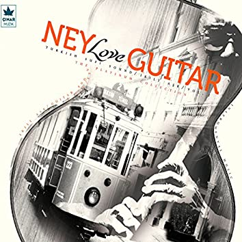 Ney Love Guitar