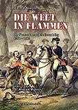 Die Welt in Flammen: Der Franzosen-und-Indianerkrieg 1754-1763