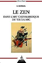 Livres Le zen dans l'art chevaleresque du tir à l'arc PDF