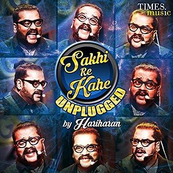 Sakhi Re Kahe Unplugged - Single
