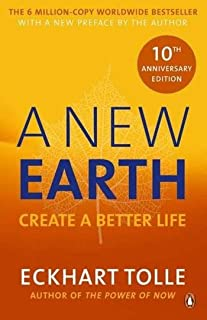 A New Earth: The LIFE-CHANGING follow up to The Power of Now. 'An otherworldly genius' Chris Evans' BBC Radio 2 Breakfast ...