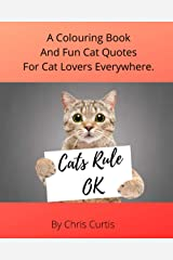 Cats Rule OK: A Colouring Book And Fun Cat Quotes For Cat Lovers Everywhere. Paperback