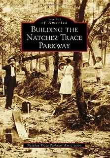 Building the Natchez Trace Parkway