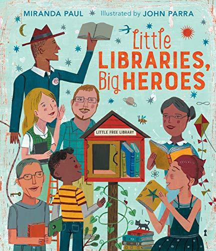 Image of Little Libraries, Big Heroes