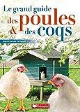 Le grand guide des poules & des coqs