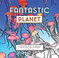 Fantastic Planet A Book Of Real And Imagined Places
