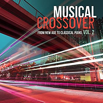 Musical Crossover from New Age to Classical Piano, Vol. 2